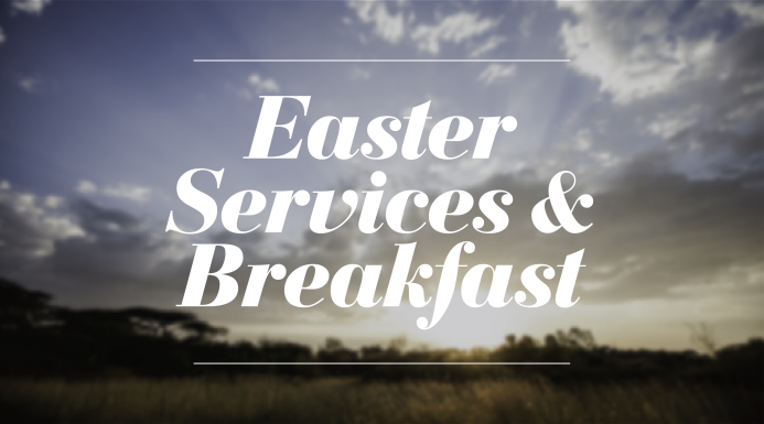 Join us Easter morning for worship and breakfast!